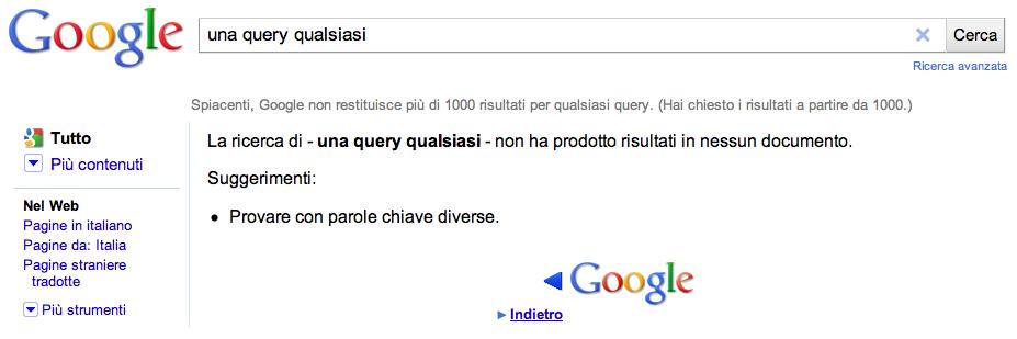 Spiacenti, Google non restituisce più di 1000 risultati per qualsiasi query. (Hai chiesto i risultati a partire da 1000.)